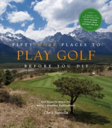 Fifty More Places to Play Golf Before You Die, Hardback Book