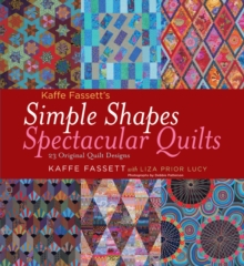 Kaffe Fassett's Simple Shapes Spectacular Quilts: 23 Designs, Hardback Book