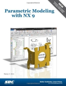 Parametric Modeling with NX 9, Paperback Book