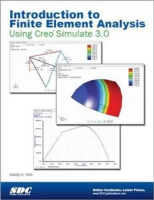 Introduction to Finite Element Analysis Using Creo Simulation 3.0, Paperback Book
