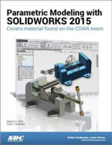 Parametric Modeling with SOLIDWORKS 2015, Paperback Book
