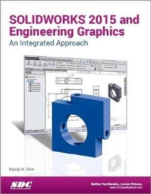 SOLIDWORKS 2015 and Engineering Graphics: An Integrated Approach, Paperback Book