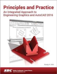 Principles and Practice an Integrated Approach to Engineering Graphics and AutoCAD, Paperback Book