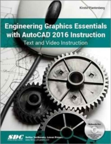 Engineering Graphics Essentials with Autocad 2016 Instruction, Paperback Book