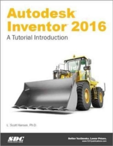 Autodesk Inventor 2016: A Tutorial Introduction, Paperback Book