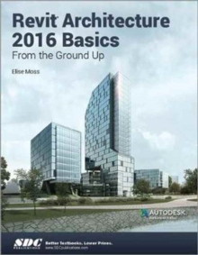 Revit Architecture 2016 Basics, Paperback Book