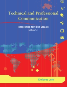 Technical and Professional Communication : Integrating Text and Visuals, Edition 1.1, Paperback Book