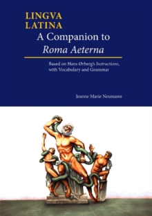 A Companion to Roma Aeterna : Based on Hans Orberg's Instructions, with Latin-English Vocabulary, Paperback Book