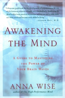 Awakening the Mind : A Guide to Mastering the Power of Your Brain Waves, Paperback / softback Book