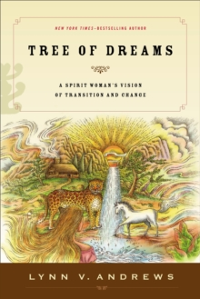 Tree of Dreams : A Spirit Woman's Vision of Transition and Change, Paperback Book