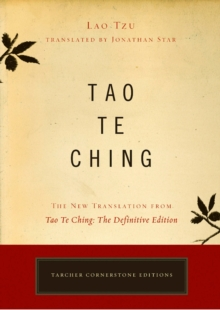 Tao Te Ching : The New Translation from Tao Te Ching: the Definitive Edition, Paperback Book