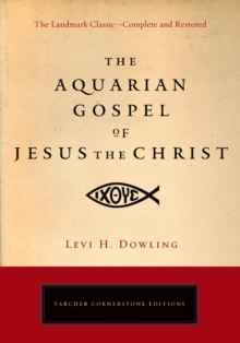 Aquarian Gospel of Jesus the Christ, Paperback / softback Book