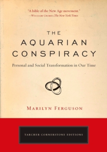 Aquarian Conspiracy : Personal and Social Transformation in Our Time, Paperback Book