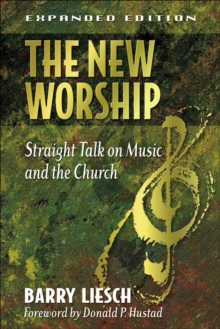 The New Worship : Straight Talk on Music and the Church, EPUB eBook