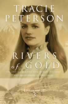 Rivers of Gold (Yukon Quest Book #3), EPUB eBook