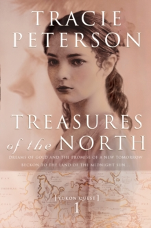 Treasures of the North (Yukon Quest Book #1), EPUB eBook