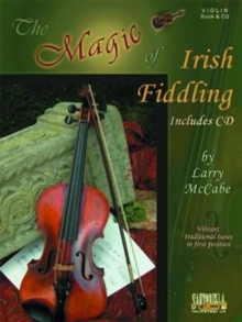 The Magic of Irish Fiddling for Violin with CD, Paperback / softback Book