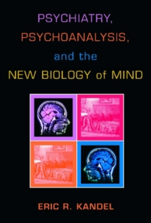 Psychiatry, Psychoanalysis, and the New Biology of Mind, Hardback Book