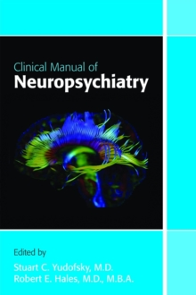 Clinical Manual of Neuropsychiatry, Paperback / softback Book