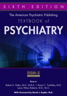 The American Psychiatric Publishing Textbook of Psychiatry, Hardback Book