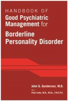 Handbook of Good Psychiatric Management for Borderline Personality Disorder, Paperback Book
