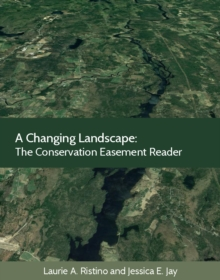 A Changing Landscape : The Conservation Easement Reader, EPUB eBook