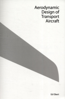 Aerodynamic Design of Transport Aircraft, Paperback / softback Book