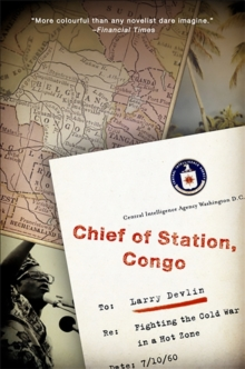 Chief of Station, Congo : Fighting the Cold War in a Hot Zone, Paperback / softback Book