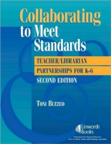 Collaborating to Meet Standards : Teacher/Librarian Partnerships for K-6, 2nd Edition, Paperback / softback Book