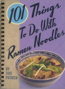 101 Things to Do with Ramen Noodles, Paperback / softback Book