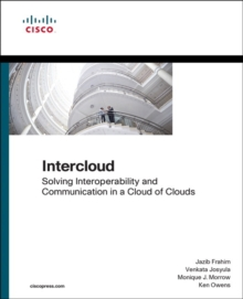 Intercloud : Solving Interoperability and Communication in a Cloud of Clouds, Paperback Book