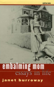 Embalming Mom : Essays in Life, PDF eBook