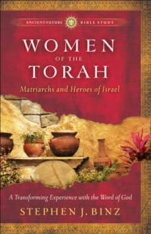 Women of the Torah : Matriarchs and Heroes of Israel, Paperback Book