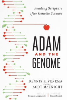 Adam and the Genome : Reading Scripture after Genetic Science, Paperback / softback Book