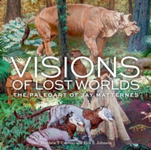 Visions of Lost Worlds : The Paleoart of Jay Matternes, EPUB eBook