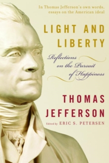Light and Liberty : Reflections on the Pursuit of Happiness, EPUB eBook