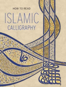 How to Read Islamic Calligraphy, Paperback / softback Book