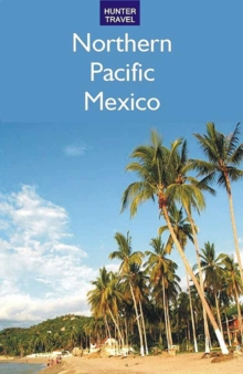 Northern Pacific Mexico: Guaymas, the Copper Canyon & Beyond, EPUB eBook