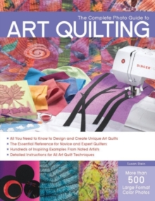 The Complete Photo Guide to Art Quilting, Paperback Book