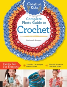 Creative Kids Complete Photo Guide to Crochet, Paperback Book