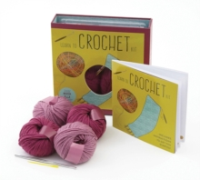 Learn to Crochet Kit : Creative Craft Kit, Includes Hook and Yarn for Practice and for Making Your First Scarf, Paperback Book