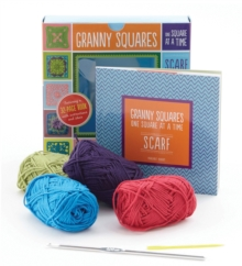 Granny Squares, One Square at a Time / Scarf Kit : Includes hook and yarn for making a granny square scarf - Featuring a 32-page book with instructions and ideas, General merchandise Book