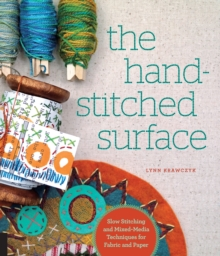The Hand-Stitched Surface : Slow Stitching and Mixed-Media Techniques for Fabric and Paper, Paperback Book