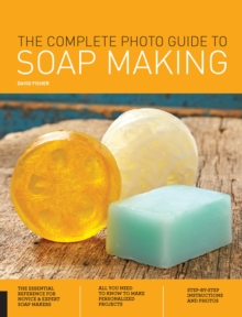 The Complete Photo Guide to Soap Making, Paperback Book