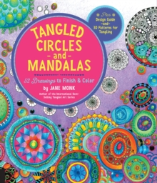 Tangled Circles and Mandalas : 52 Drawings to Finish and Color--Plus Design Guide and 30 Patterns for Tangling, Paperback / softback Book