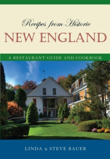 Recipes from Historic New England : A Restaurant Guide and Cookbook, PDF eBook