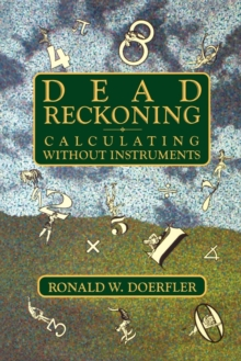 Dead Reckoning : Calculating Without Instruments, EPUB eBook