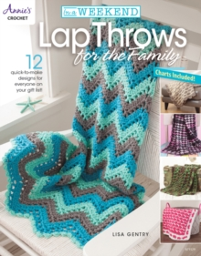 In a Weekend: Lap Throws for the Family : 12 Quick-to-Make Designs for Everyone on Your Gift List, Paperback / softback Book