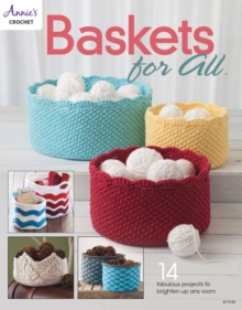 Baskets for All : 14 Fabulous Projects to Brighten Up Any Room, Paperback Book