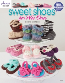 Sweet Shoes for Wee Ones : 15 Crochet Shoe Designs for Babies, Paperback Book